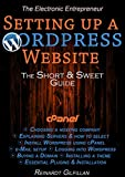 img - for Setting up a Wordpress Website: The Short and Sweet Guide to setting up a Wordpress Website (The Electronic Entrepreneur Book 1) book / textbook / text book