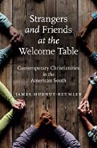 Strangers and Friends at the Welcome Table: Contemporary Christianities in the American South