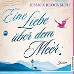 Eine Liebe über dem Meer | Jessica Brockmole