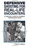 Defensive Shooting for Real-Life Encounters: A Critical Look at Current Training Methods