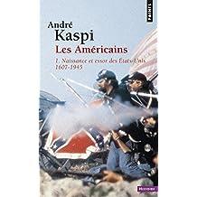 Américains (Les), t. 01 [nouvelle édition]: Naissance et essor des Etats-Unis,