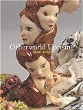 Otherworld Uprising, Ben Portis, Josée Drouin-Brisebois, Sheila Heti, 1894994280
