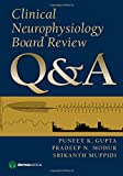 Clinical Neurophysiology Board Review Q&A by Gupta MD MSE, Puneet, Modur MD MS, Pradeep, Muppidi MD MS (2014) Paperback