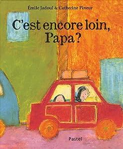 """Afficher """"C'est encore loin, papa ?"""""""