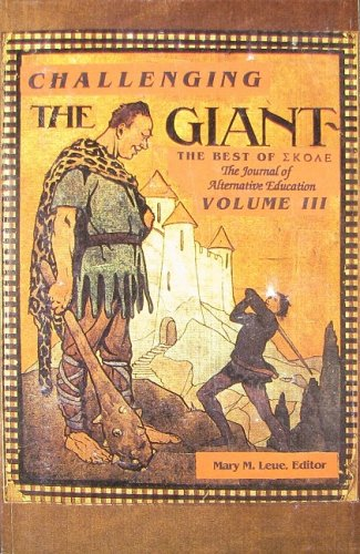 Challenging the Giant: The Best of SKOLE, the Journal of Alternative Education, Vol. 3