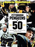 img - for Sports Illustrated Pittsburgh Penguins at 50: The Stanley Cups - The All-Time Team - The Bitter Rivalries book / textbook / text book