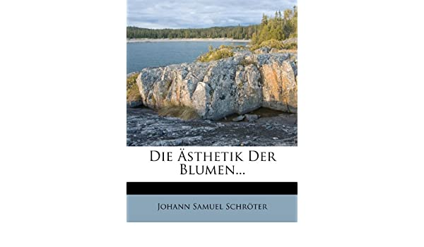 Die Ästhetik der Blumen oder ihre Philosophie. (German Edition ...