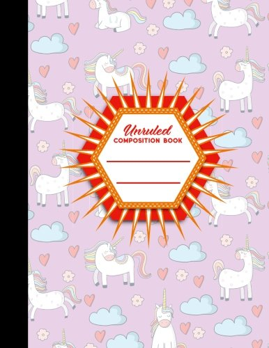 """Unruled Composition Book: Unlined Composition Notebook, Unruled Scratch Pad, Unruled College Notebook, Cute Unicorns Cover, 8.5"""" x 11"""", 100 pages (Unruled Composition Books) (Volume 78) pdf"""