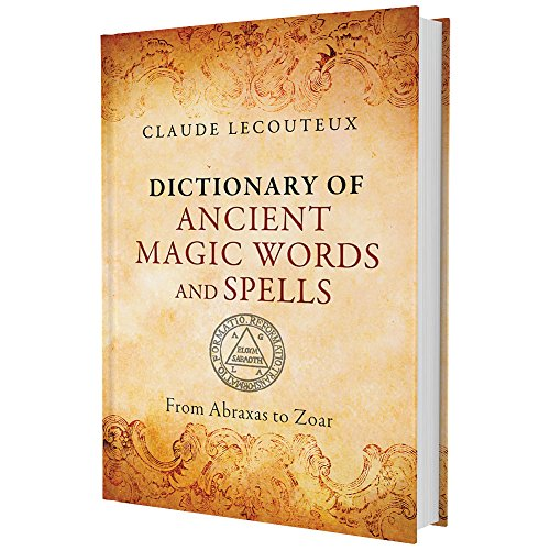 Dictionary of Ancient Magic Words Book: Spells, Rituals From Abraxas to ()
