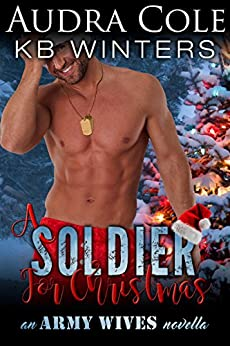 A Soldier For Christmas: An Army Wives Novella by [Winters, KB, Cole, Audra]