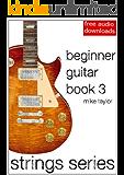 Beginner Guitar Book 3 (Strings Series)