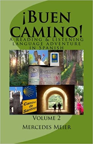 Buen camino!: A reading & listening language adventure in Spanish: Volume 2: Amazon.es: Meier, Mercedes: Libros