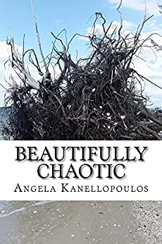 Beautifully Chaotic by [Kanellopoulos, Angela]