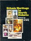 Ethnic Heritage in North Dakota, Frances M. Berg, 0918532140