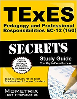 Book TExES 160 Pedagogy and Professional Responsibilities EC-12 Exam Secrets Study Guide: TExES Test Review for the Texas Examinations of Educator Standards Mometrix Secrets Study Guides