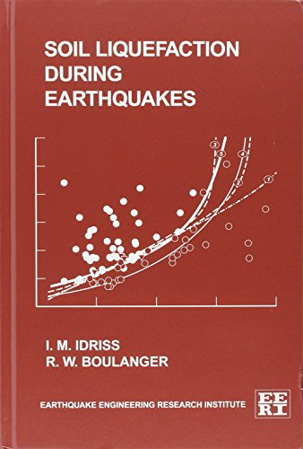 Soil Liquefaction During Earthquakes (Engineering monographs on earthquake criteria, structural design, and strong motion records)