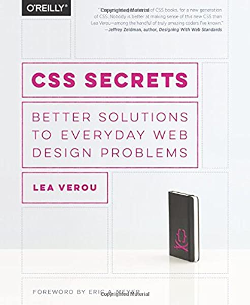 Css Secrets Better Solutions To Everyday Web Design Problems Verou Lea 0783324946192 Amazon Com Books