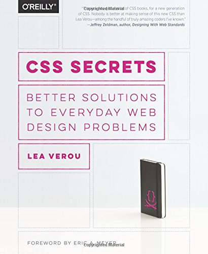 CSS Secrets: Better Solutions to Everyday Web Design Problems by O Reilly Media