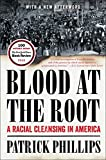 img - for Blood at the Root: A Racial Cleansing in America book / textbook / text book