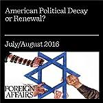 American Political Decay or Renewal? | Francis Fukuyama