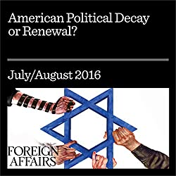American Political Decay or Renewal?