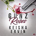 Gunz and Roses | Keisha Ervin