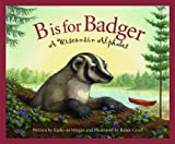 Front cover for the book B is for Badger: A Wisconsin Alphabet by Kathy-jo Wargin