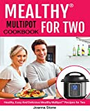 Mealthy Multipot™ for two Cookbook