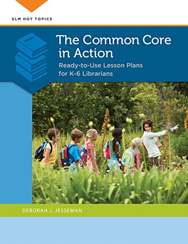 Download The Common Core in Action: Ready-to-Use Lesson Plans for K-6 Librarians (Slm Hot Topics) Pdf