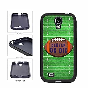 Denver or Die Football Field TPU RUBBER SILICONE Phone Case Back Cover Samsung Galaxy S4 I9500