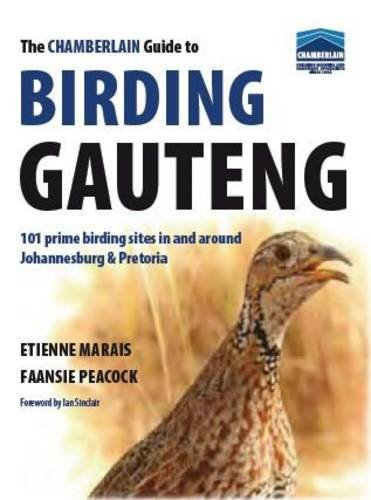 The Chamberlain Guide to Birding Gauteng: 101 Prime Birding Sites in and Around Johannesburg and Pretoria ebook