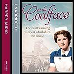 At the Coalface: The memoir of a pit nurse | Joan Hart,Veronica Clark