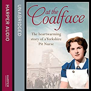 At the Coalface: The memoir of a pit nurse Audiobook