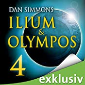 Ilium & Olympos 4   Dan Simmons