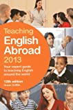 Teaching English Abroad 2013, Susan Griffith, 1780591187