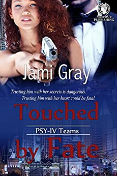 Touched by Fate: PSY-IV Teams (PSY--IV Teams Book 2) by [Gray, Jami]
