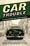 Car Trouble, Wensley Clarkson, 1845966120