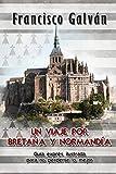 Un viaje por Bretaña y Normandía: Guía exprés ilustrada para no perderse lo mejor