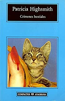 Crímenes bestiales par Patricia Highsmith