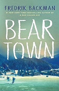Beartown: A Novel by [Backman, Fredrik]