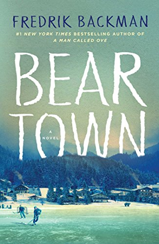 Beartown: A Novel