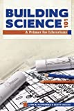 Building Science 101, Lynn M. Piotrowicz and Scott Osgood, 0838910416