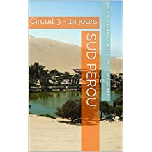 Sud Perou: Circuit 3 - 14 jours (French Edition)