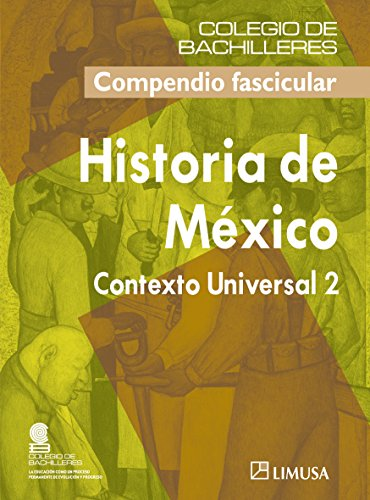 Historia de Mexico/ History of Mexico: Contexto universal/ Universal Background (Spanish Edition)