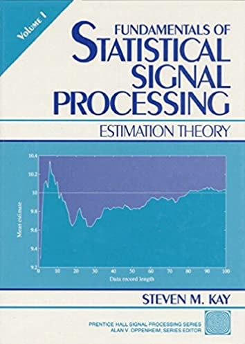 fundamentals of statistical signal processing volume i estimation rh amazon com D Prime Signal Detection Aroc Curve Detection Theory