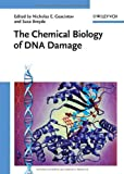 The Chemical Biology of DNA Damage, , 3527322957
