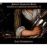 Bach : Concerts avec plusieurs instruments - II