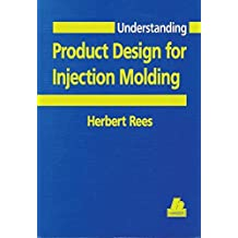 Understanding Product Design for Injection Molding