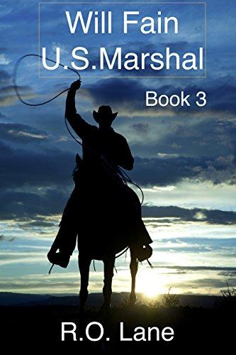 Will Fain, U.S. Marshal Book 3