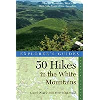 Explorer's Guide 50 Hikes in the White Mountains: Seventh Edition